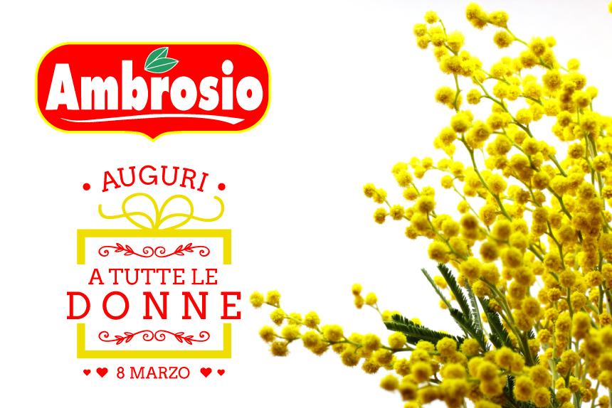 Ambrosio – Auguri a tutte le Donne – 8 Marzo