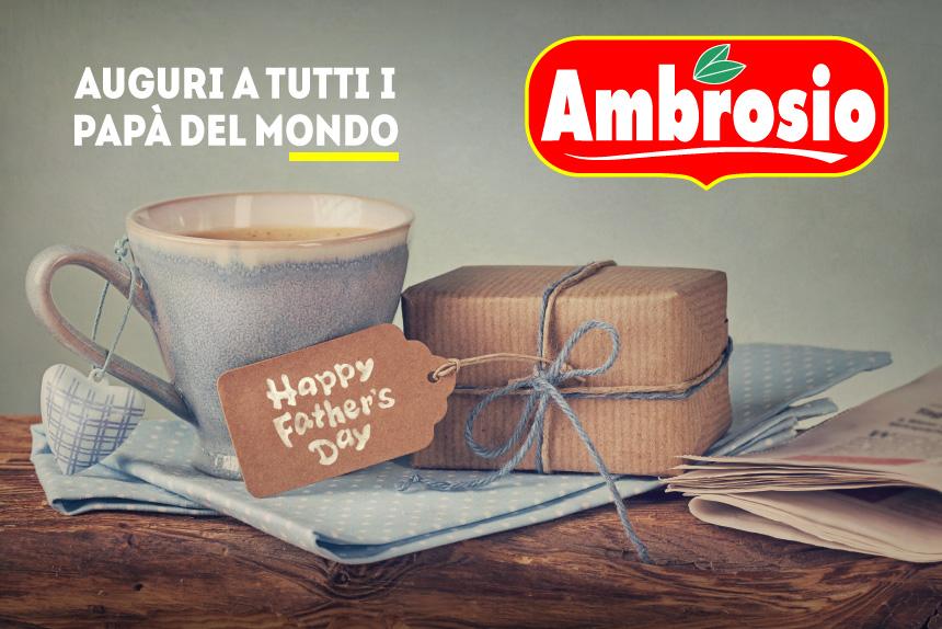 Ambrosio – Auguri a tutti i papà del mondo.